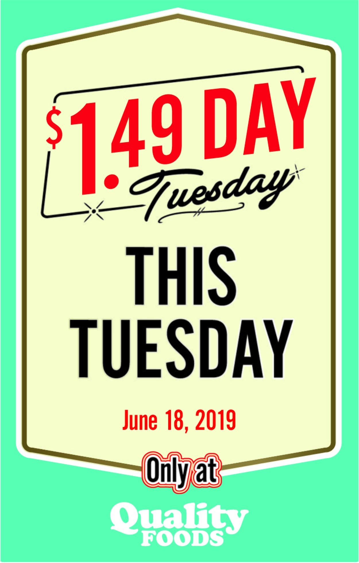 Quality Foods Flyer - 06/18-06/18/2019