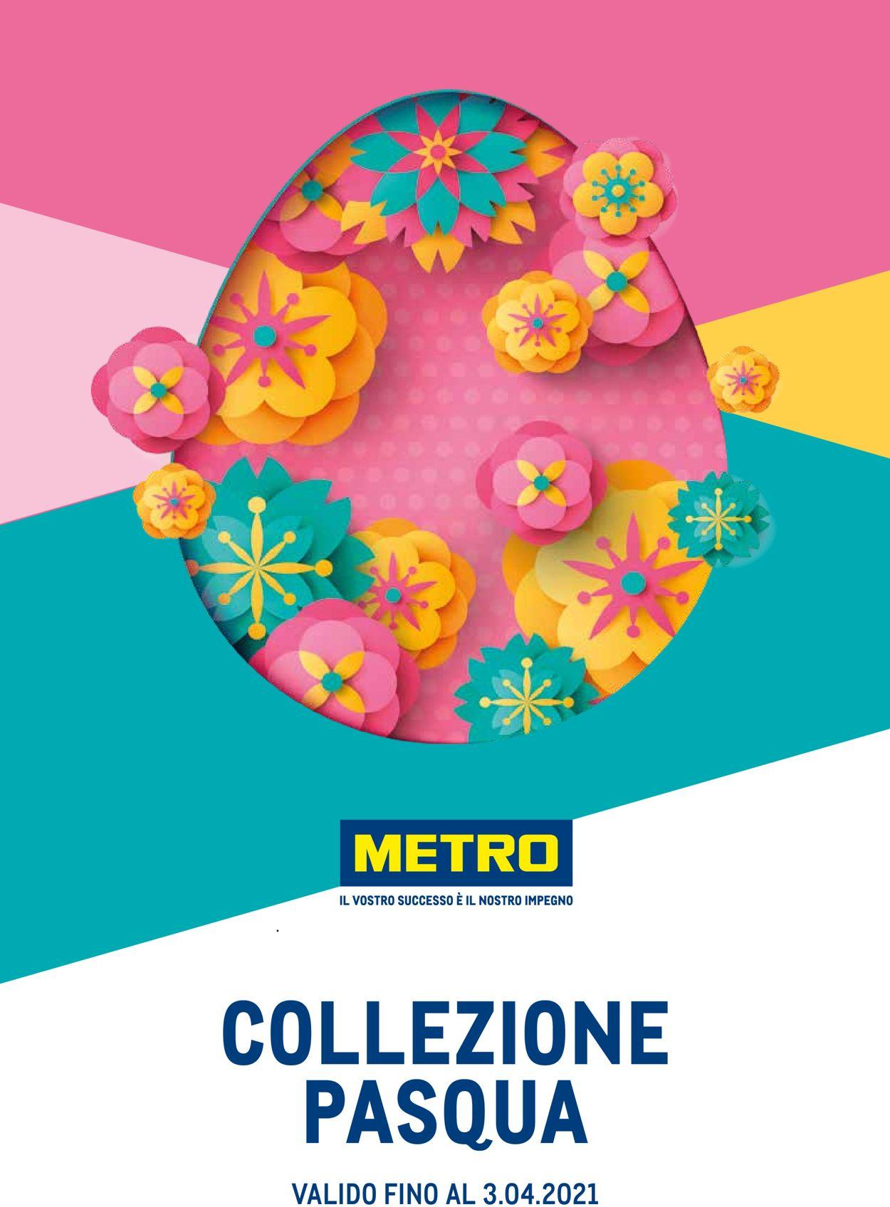 Volantino Metro COLLEZIONE PASQUA - Offerte 02/03-03/04/2021