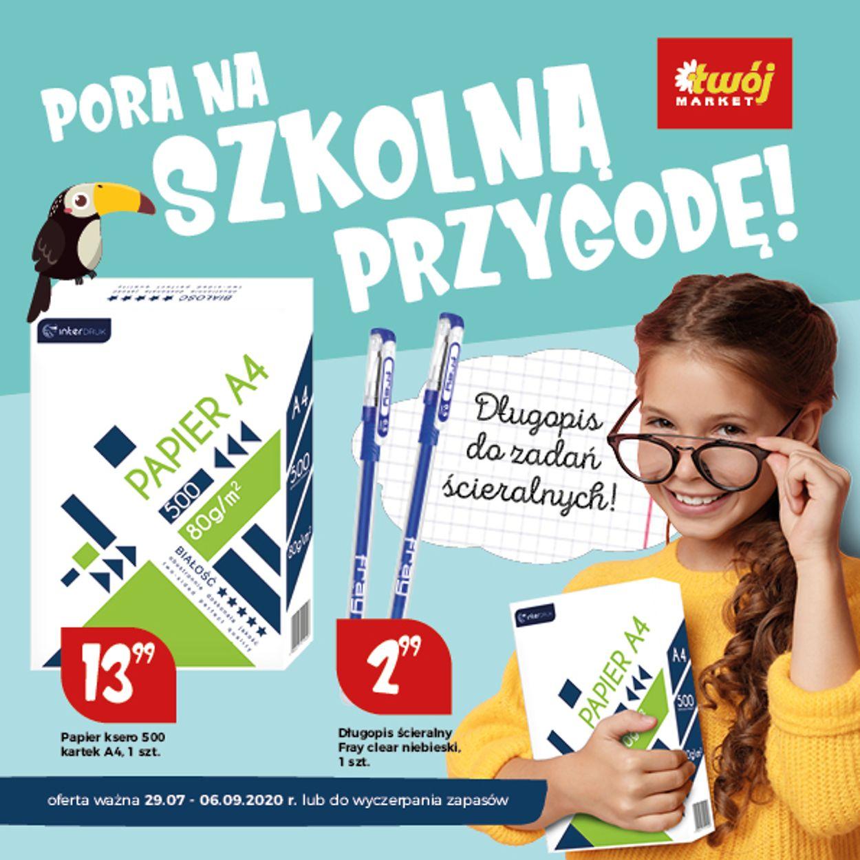 Gazetka promocyjna Twój Market - 29.07-06.09.2020