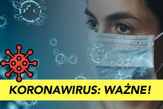 Koronawirus - najważniejsze informacje i zalecenia